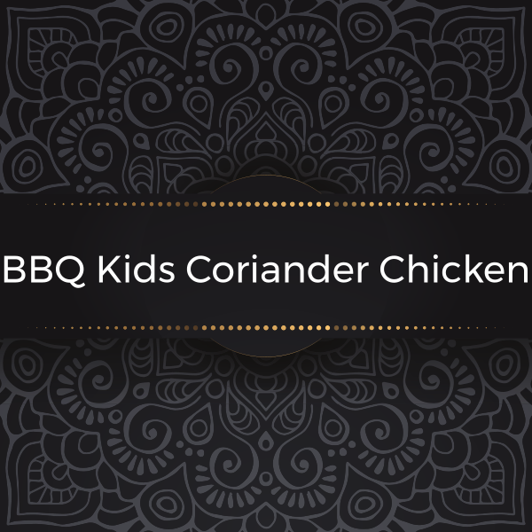 BBQ Kids coriander chicken Kanan's Kitchen